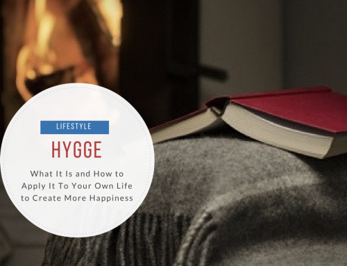 Hygge: What It Is and How to Apply It To Your Own Life To Create More Happiness